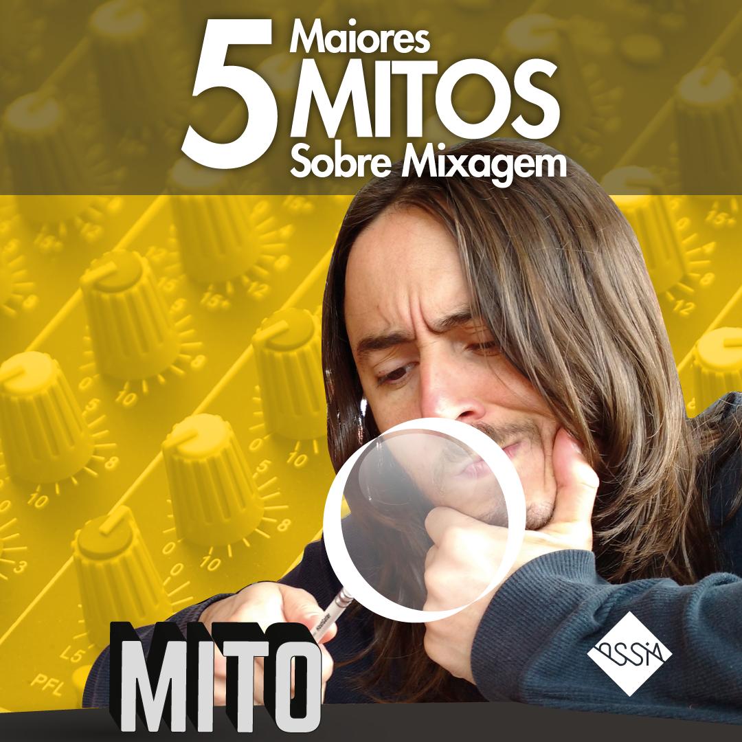5 Maiores Mitos sobre Mixagem de Músicas