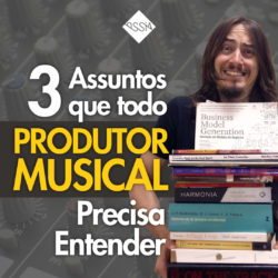 O que você precisa saber para ser produtor musical