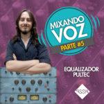Equalizador para Voz Pultec – Mixando Voz #5