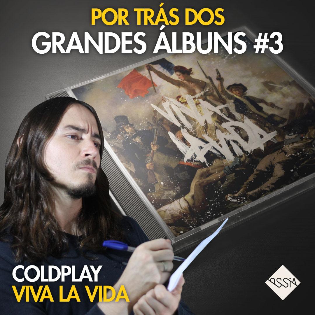 Mixagem Viva la Vida – Coldplay – Por Trás dos Grandes Álbuns #3