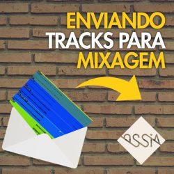 COMO-ENVIAR-AS-TRACKS-PARA-MIXAGEM