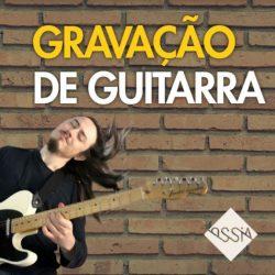 como gravar guitarra em casa