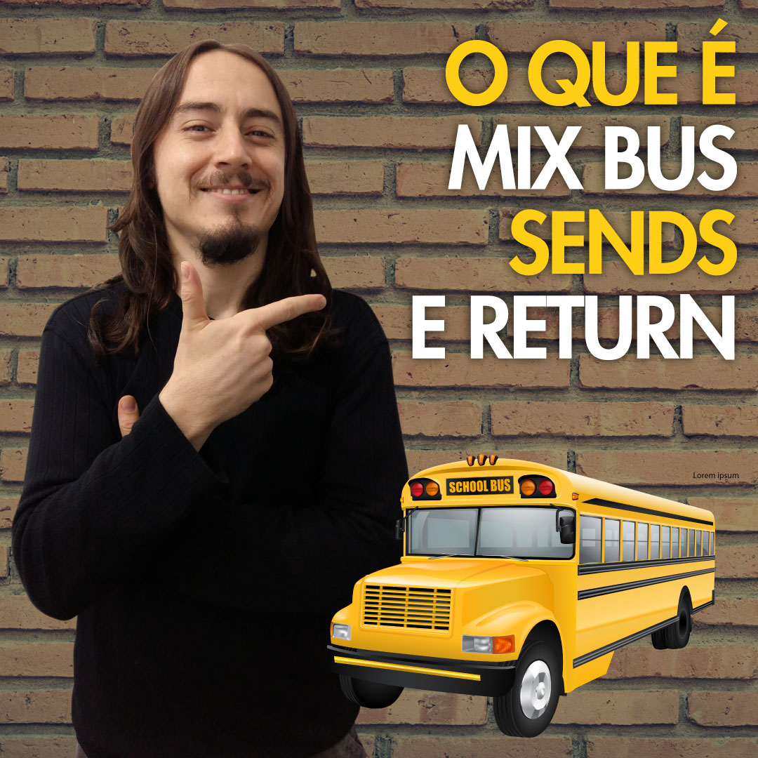 mix bus, send e return