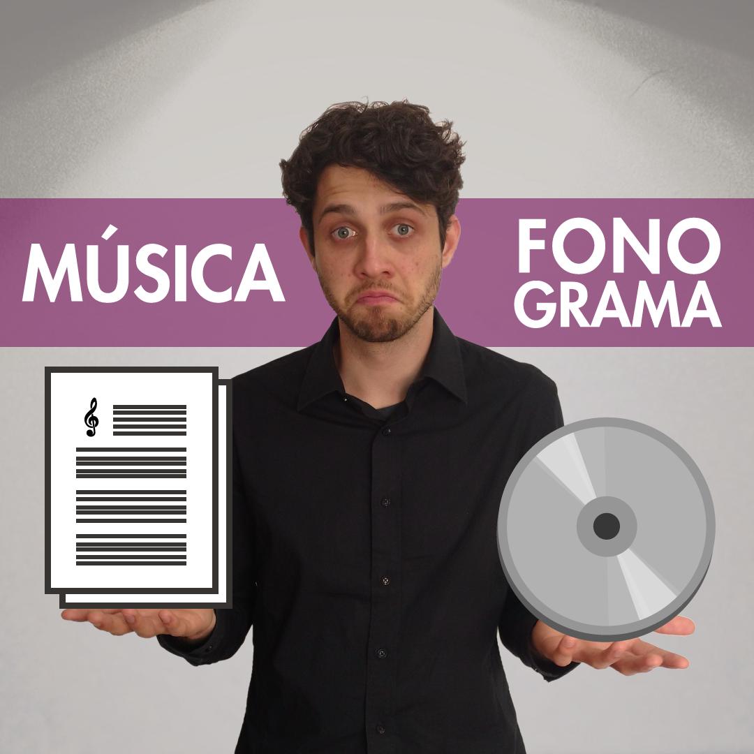 Diferença entre Música e Fonograma