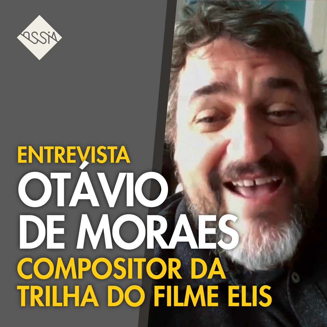 Otávio de Moraes: Entrevista sobre Trilha Sonora do Filme Elis