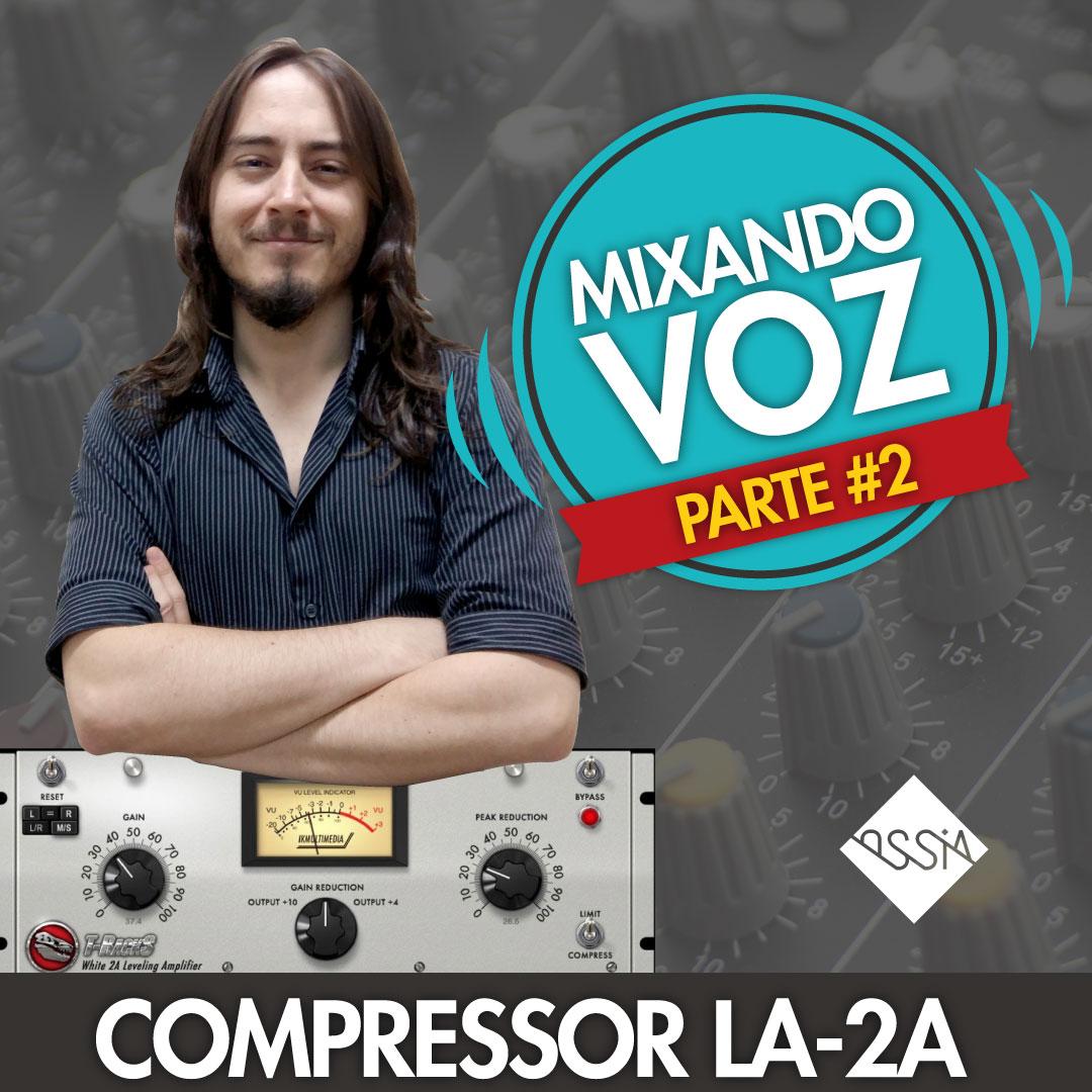 Compressor LA-2A – Mixando Voz #2
