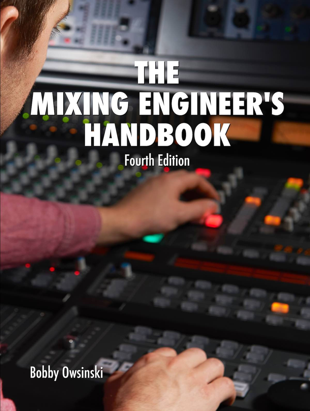 The Mixing Engineer Handbook - Bobby Owsinski