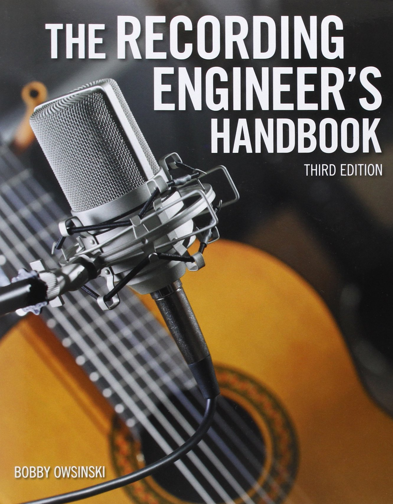 The Recording Engineer's Handbook - Bobby Owsinski
