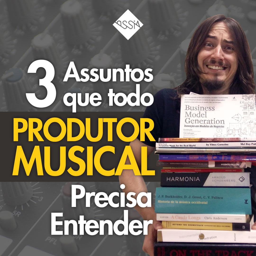 Produtor Musical: 3 Assuntos que Você Precisa Saber