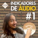 Principais Indicadores de Áudio –  O Que Significa? #1