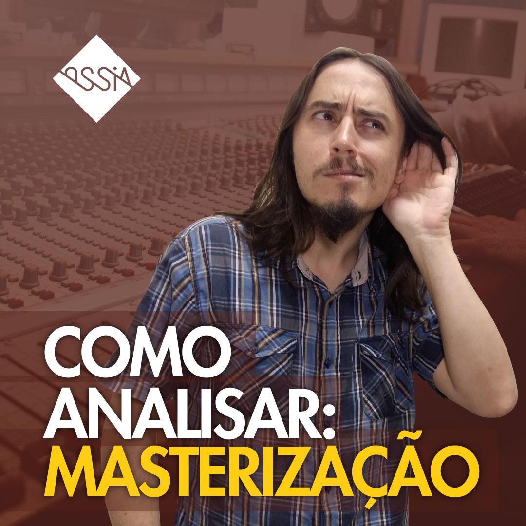 Masterização: Como Analisar a Sua