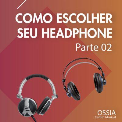 Qual Headphone Comprar para Mixar – Escolhendo o Modelo Ideal #2