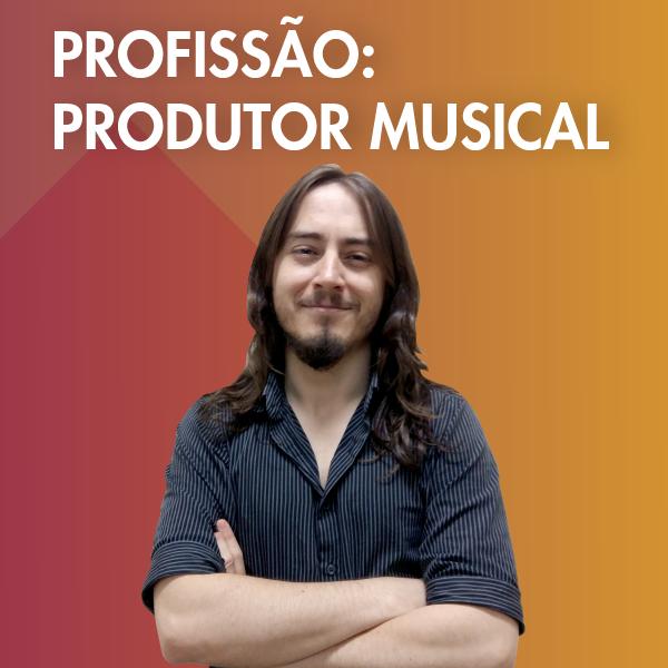 Profissão Produtor Musical: Como Viver de Mixagem e Produção?