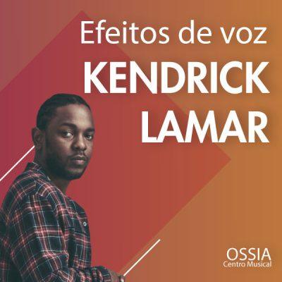 ESTÉTICA NA MIXAGEM: Efeitos de voz do Kendrick Lamar