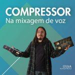 Qual COMPRESSOR de mixagem devo utilizar?
