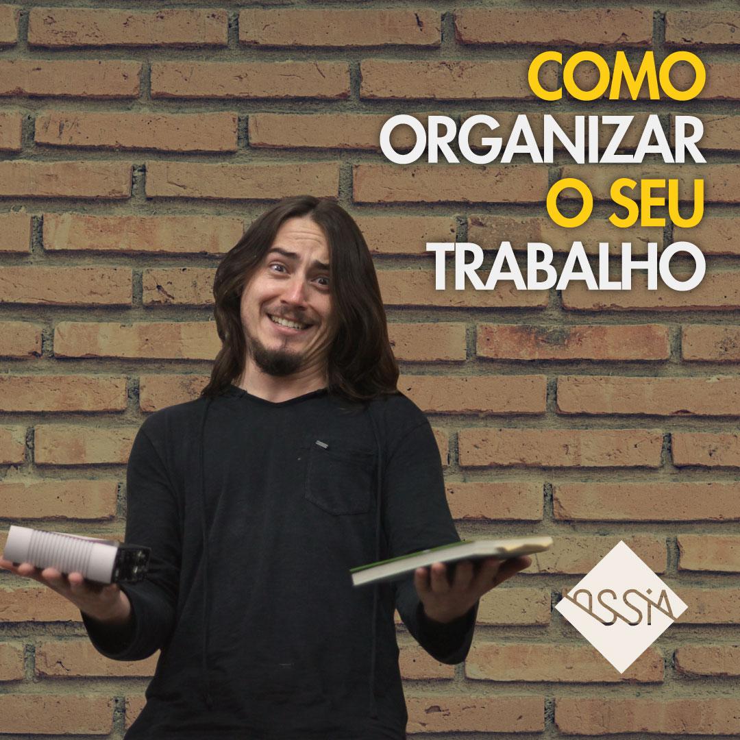 Como organizar seu trabalho