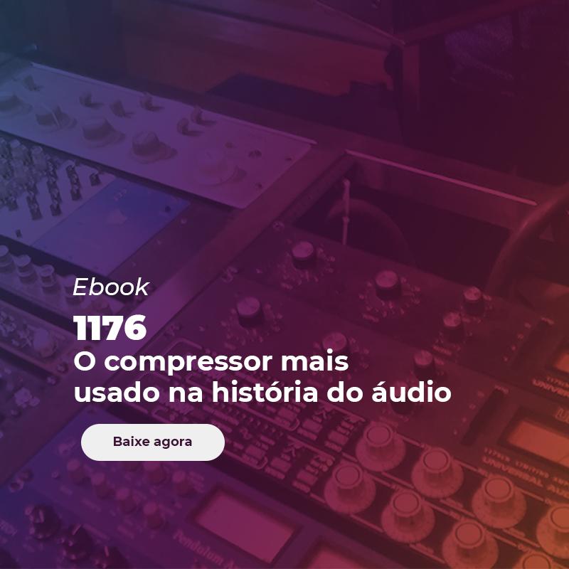 1176 compressor mais usado na história do áudio